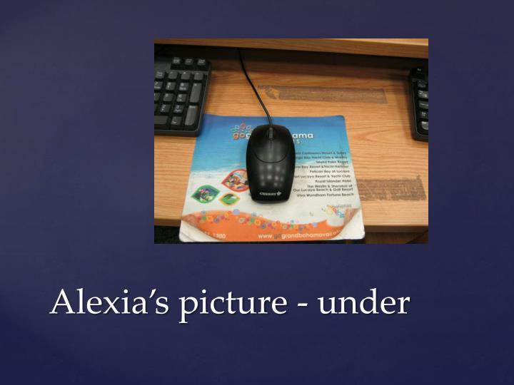 Alexia's picture - under