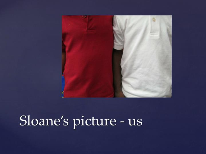 Sloane's picture - us