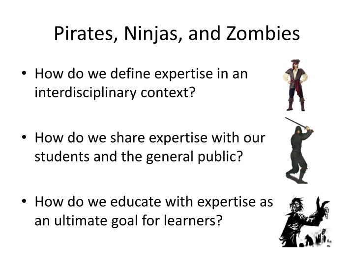 Pirates, Ninjas, and Zombies