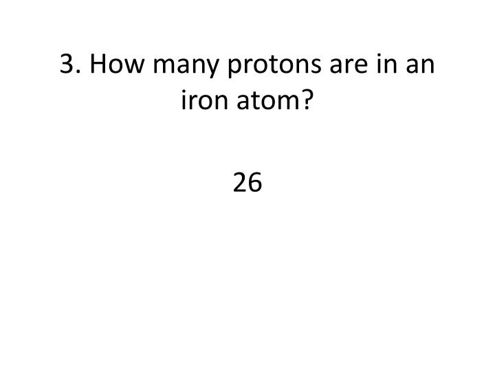 3 how many protons are in an iron atom