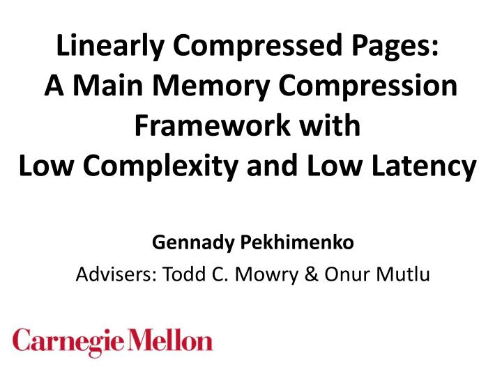 Linearly Compressed Pages: