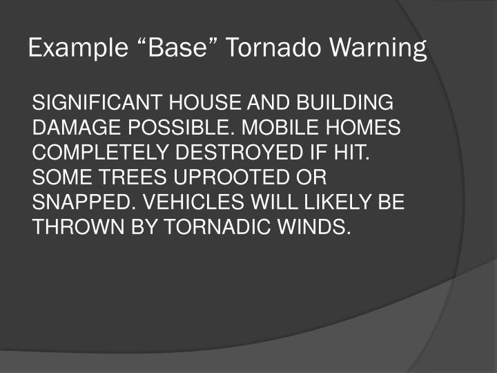 """Example """"Base"""" Tornado Warning"""