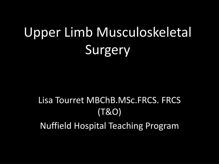 upper limb musculoskeletal surgery n.