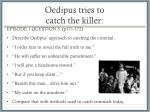 oedipus tries to catch the killer
