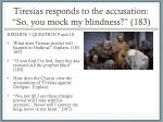 tiresias responds to the accusation so you mock my blindness 183