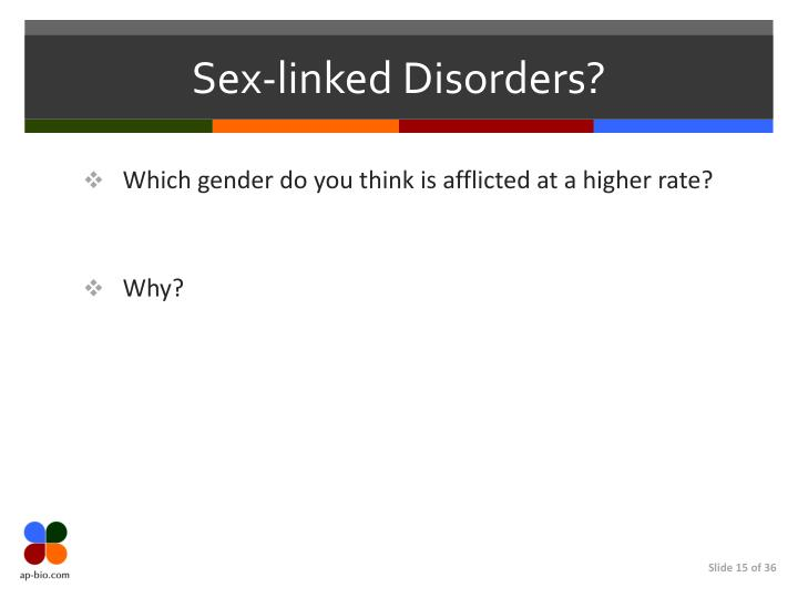 Sex-linked Disorders?