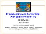 ip addressing and forwarding with some review of ip