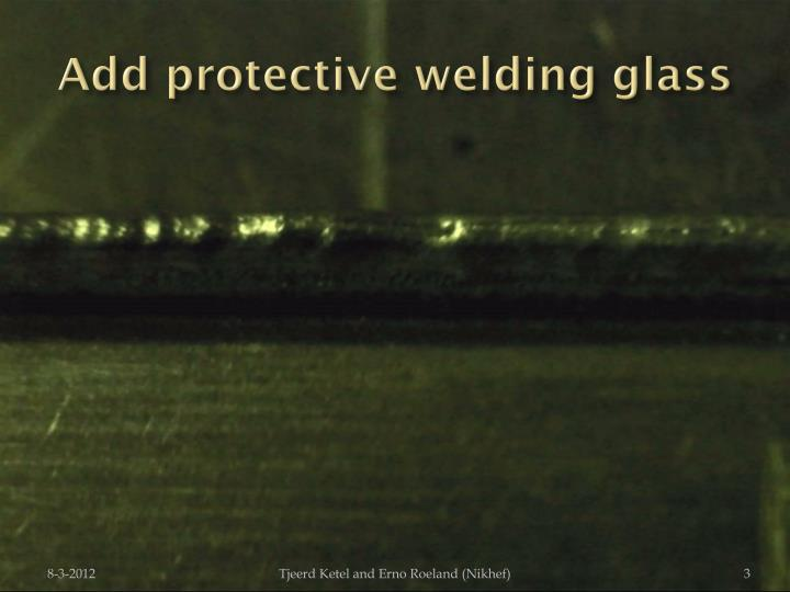Add protective welding glass