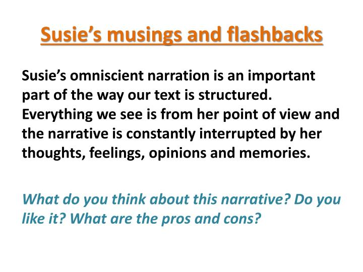 Susie's musings and flashbacks