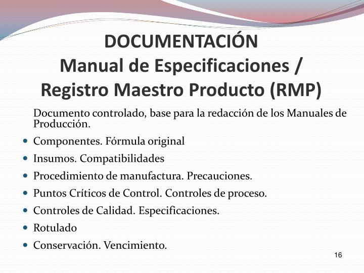 Documento controlado, base para la redacción de los Manuales de Producción.