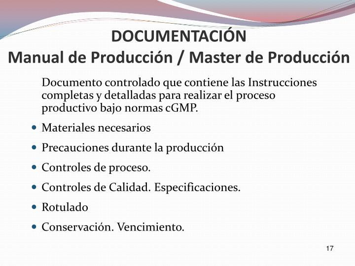 Documento controlado que contiene las Instrucciones completas y detalladas para realizar el proceso productivo bajo normas