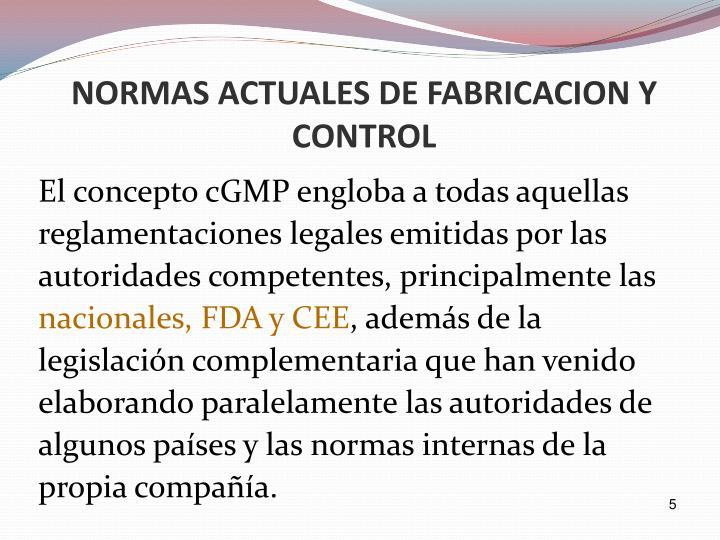 NORMAS ACTUALES DE FABRICACION Y CONTROL