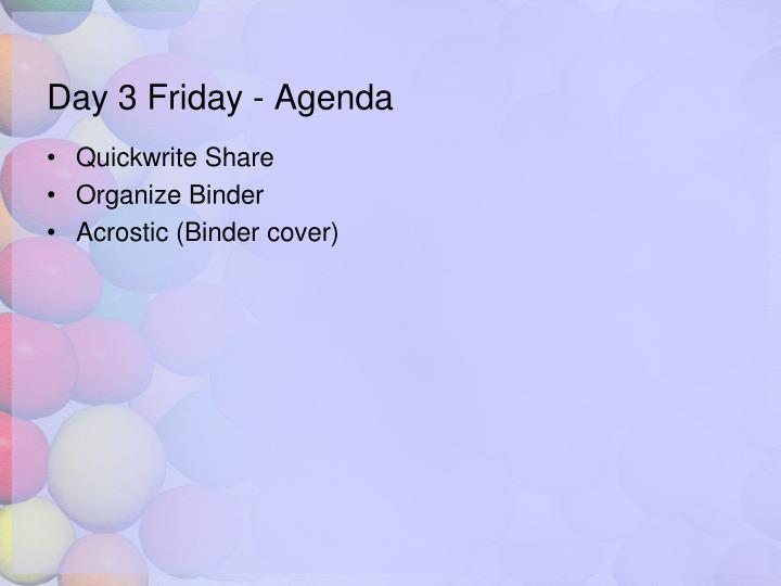 Day 3 Friday - Agenda