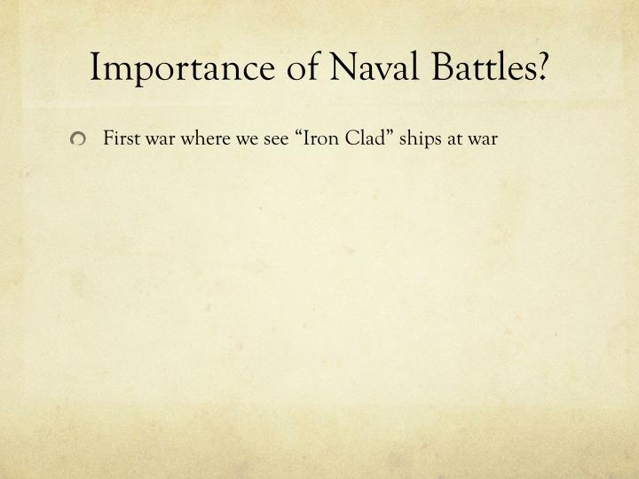Importance of Naval Battles?