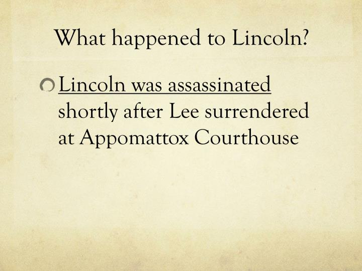 What happened to Lincoln?