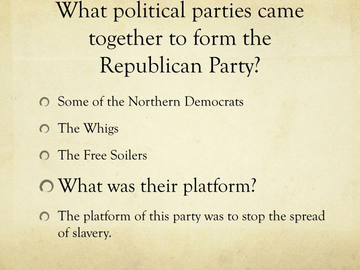 What political parties came together to form the republican party