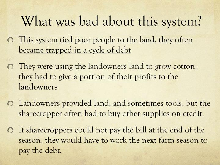 What was bad about this system?