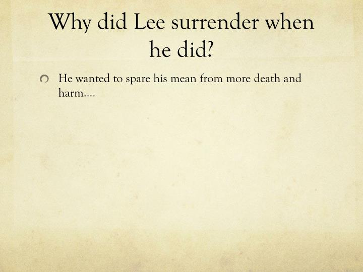 Why did Lee surrender when he did?