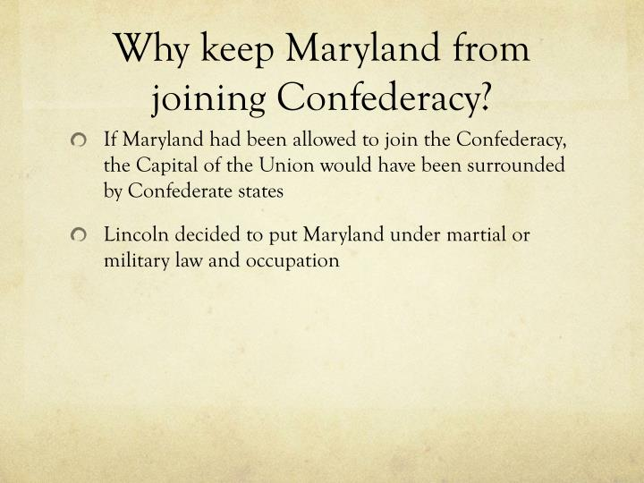 Why keep Maryland from joining Confederacy?