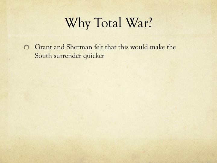 Why Total War?