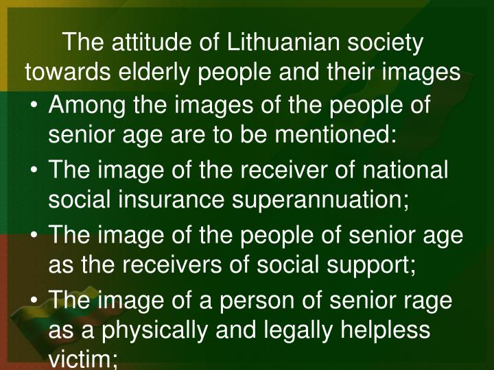societys attitude towards the elderly Running head: ageism in the united states 1 the perception of age and aging in the united states.