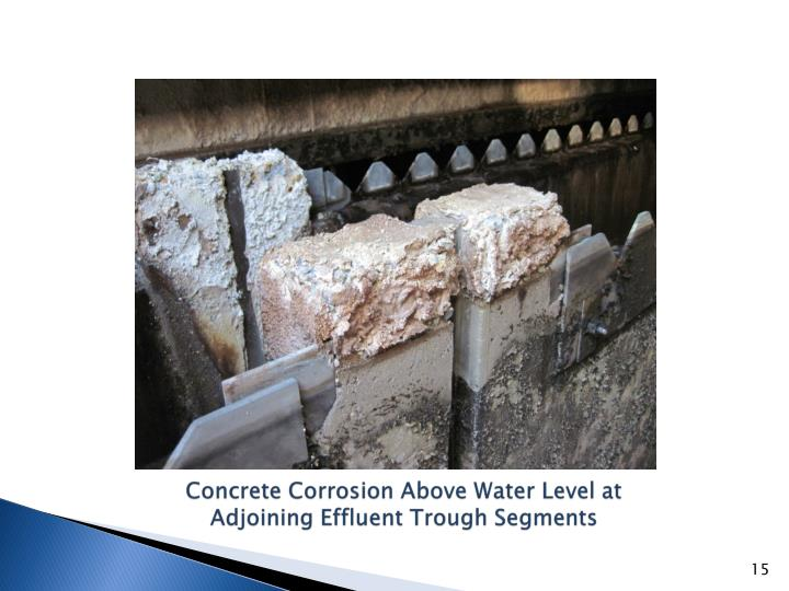 Concrete Corrosion Above Water Level at Adjoining Effluent Trough Segments