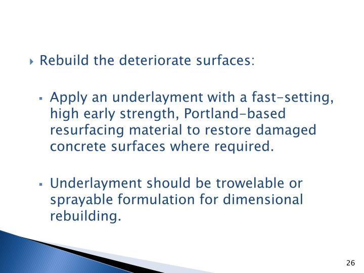 Rebuild the deteriorate surfaces: