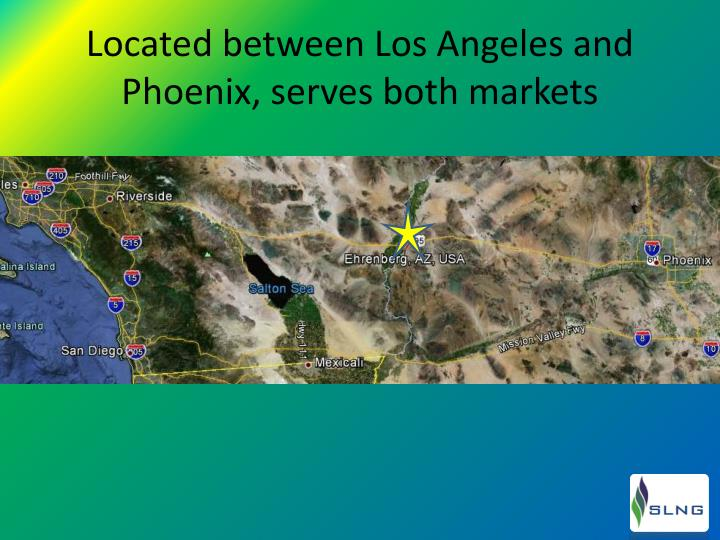 Located between Los Angeles and Phoenix, serves both markets