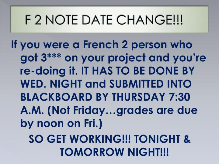F 2 note date change