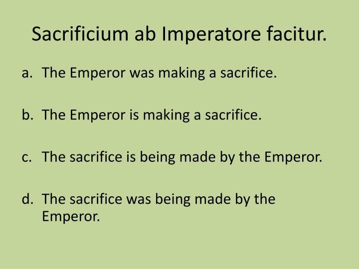 Sacrificium ab imperatore facitur