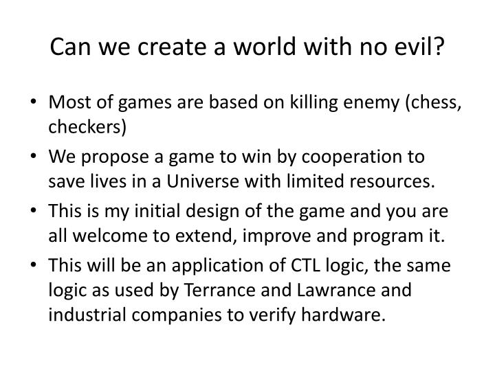 Can we create a world with no evil