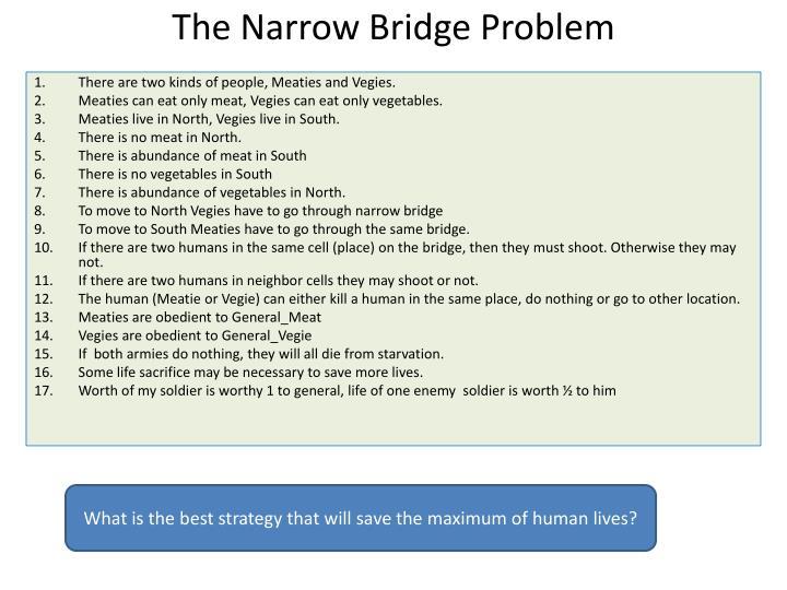 The narrow bridge problem