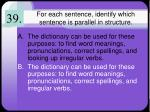 for each sentence identify which sentence is parallel in structure7