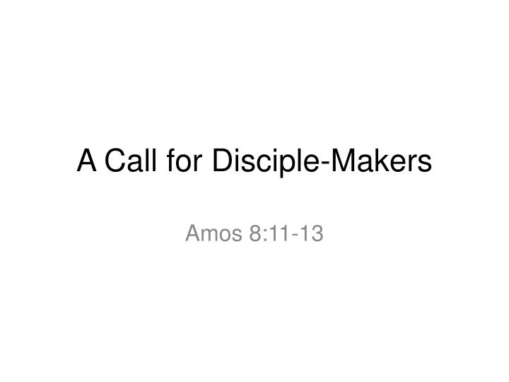 A call for disciple makers