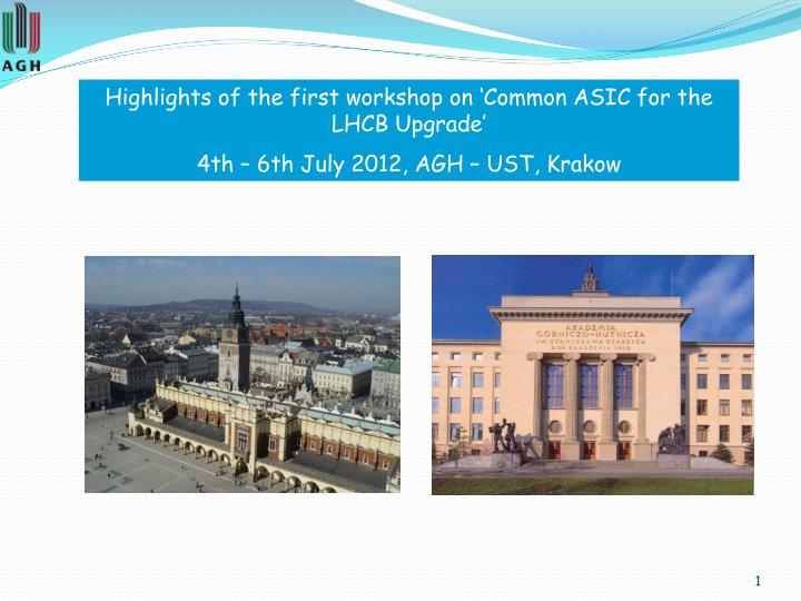 Highlights of the first workshop on 'Common ASIC for the LHCB Upgrade'