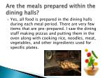 are the meals prepared within the dining halls