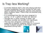 is tray less working