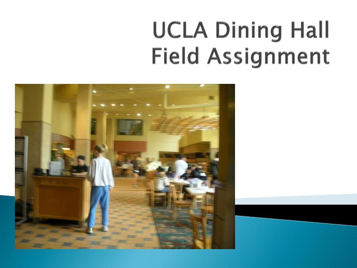 ucla dining hall field assignment n.