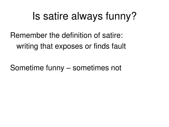 Is satire always funny?