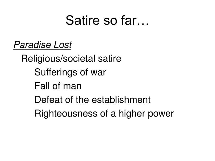 Satire so far…