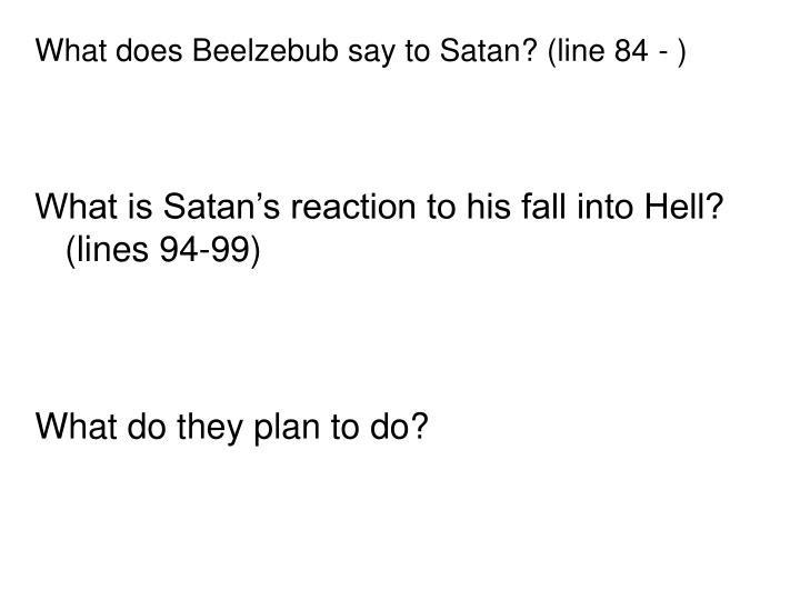 What does Beelzebub say to Satan? (line 84 - )