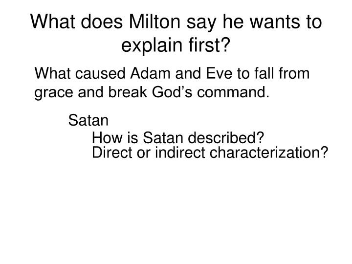 What does Milton say he wants to explain first?