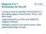 regional s t workshops for rio 20