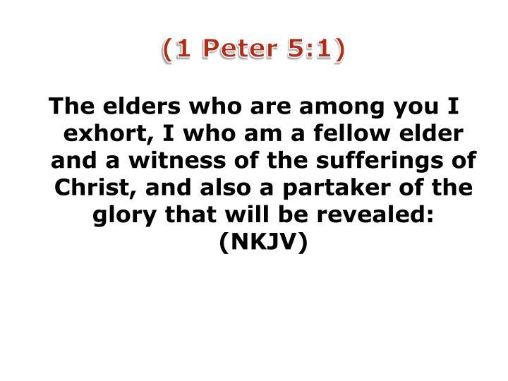 (1 Peter 5:1)