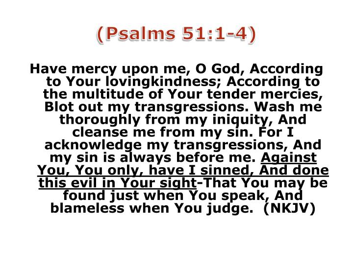 (Psalms 51:1-4)