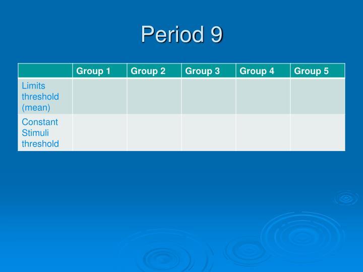 Period 9