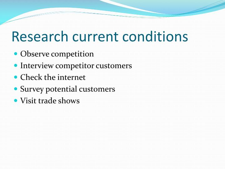 Research current conditions