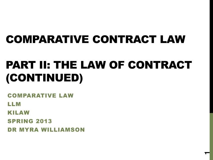 comparative contract law part ii the law of contract continued n.