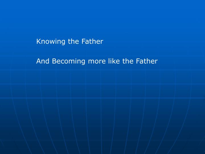 Knowing the Father