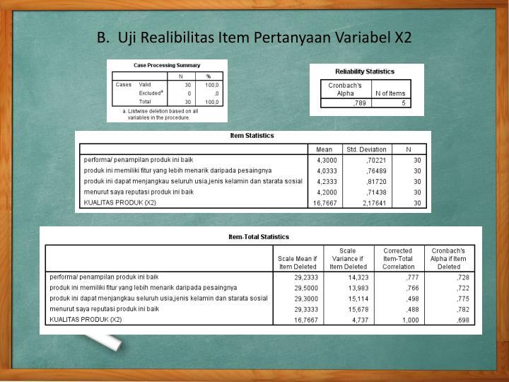 B.  Uji Realibilitas Item Pertanyaan Variabel X2